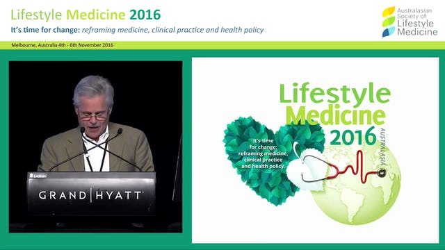 Lifestyle Medicine: Past, Present, and Future Dr George E Guthrie (President ACLM)
