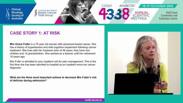Delirium aetiology and management in cancer patients Prof Jane Phillips and Ms Annemarie Hosie