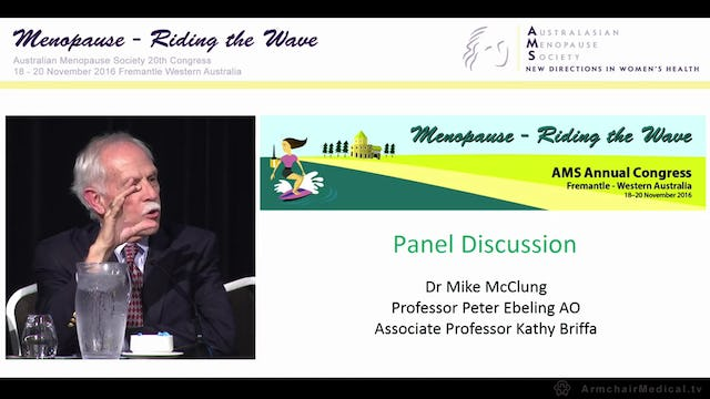 Menopause and Bone Panel Discussion Prof Peter Ebeling Dr Mike McClung
