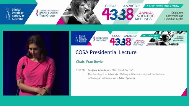 COSA Presidential Lecture The Good Doctor The Oncologist as Advocate Making a Difference Beyond the Bedside Ranjana Srivastava