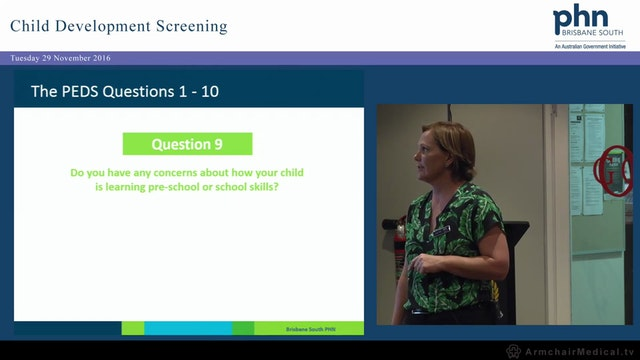 Child Development Screening Implementing PEDS into your practice beyond the Healthy Kids Check Ruth Wall Program Manager Maternity & Early Childhood Brisbane South PHN