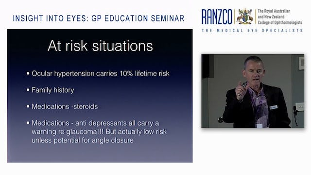 Glaucoma – Why it is important and how to help in detection and management Speaker - Dr Stephen Best (RANZCO President)