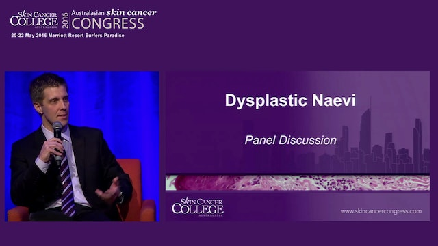 Dysplastic Naevi Panel Discussion
