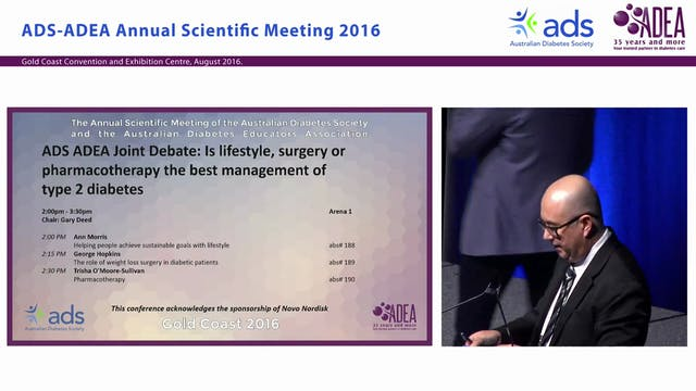 ADS ADEA Joint Debate Is lifestyle, surgery or pharmacotherapy the best management of type 2 diabetes Ann Morris Jason Free Trisha O'Moore-Sullivan Mark Febbraio ARM