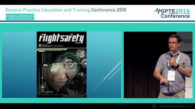 Aviation safety provides lessons for patient safety, what can aviation training models teach GPs Michael Clements