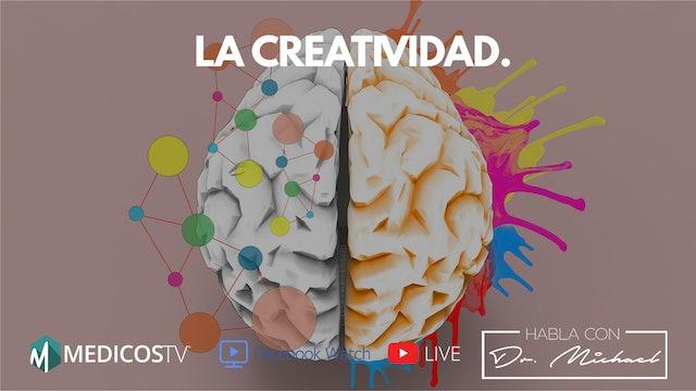 La Creatividad - Dr. Michael Live ► 3-13-19
