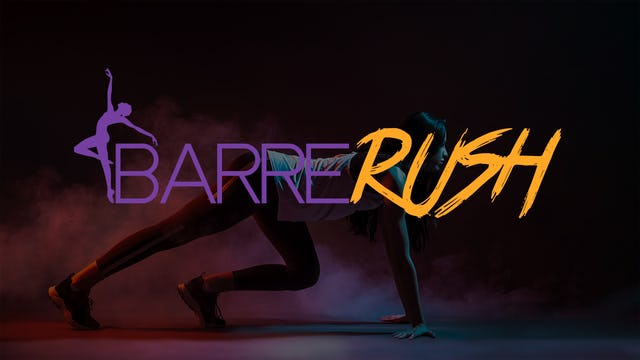 Barre Rush
