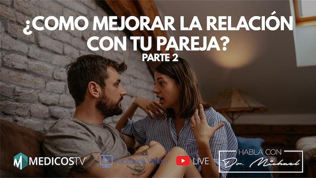¿Como mejorar la relación con tu pareja? Parte 2 - Dr. Michael Live ► 3-6-19