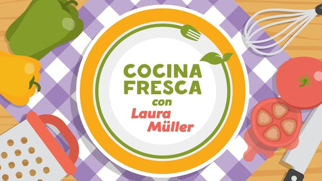 Cocina Fresca con Laura Müller