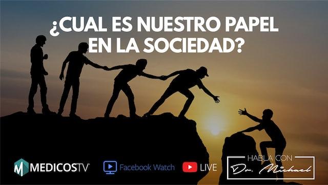 ¿Cual es nuestro papel en la sociadad? - Dr. Michael Live ► 3-27-19