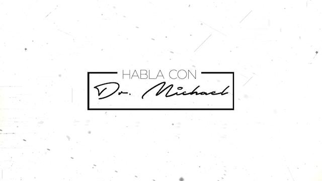 Habla con Dr. Michael