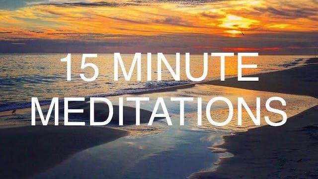 15 MINUTE MEDITATIONS