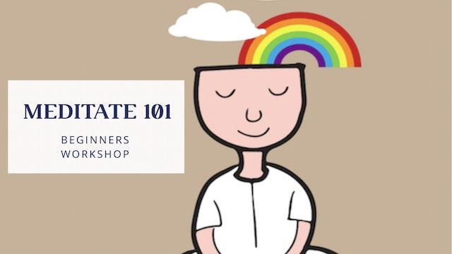 Meditate 101: Beginners Series