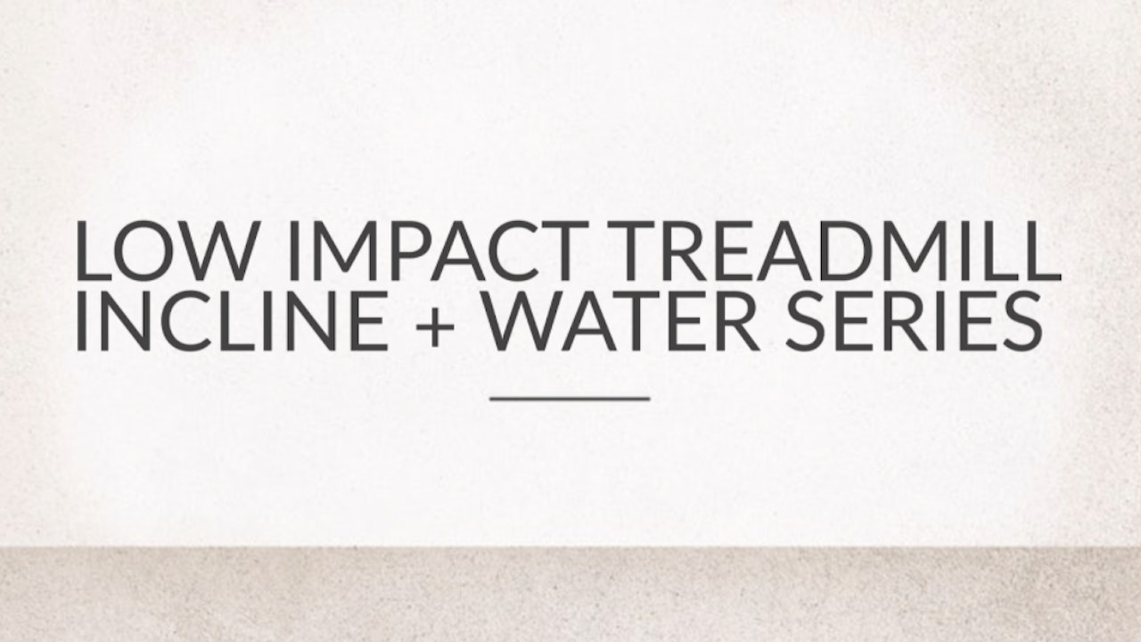 Low Impact Treadmill Incline and Water Series