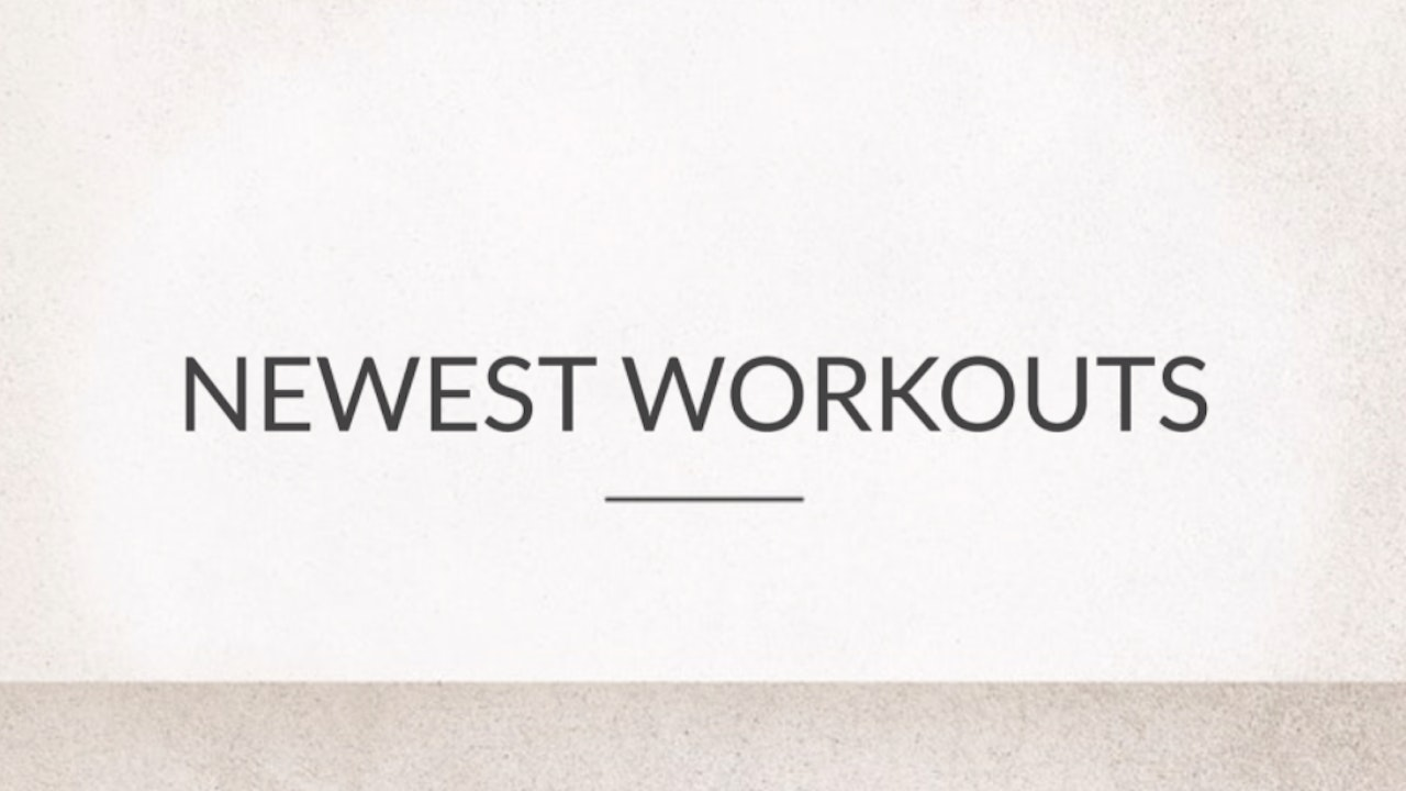 Newest Workouts