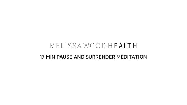 17 Min Pause and Surrender Meditation