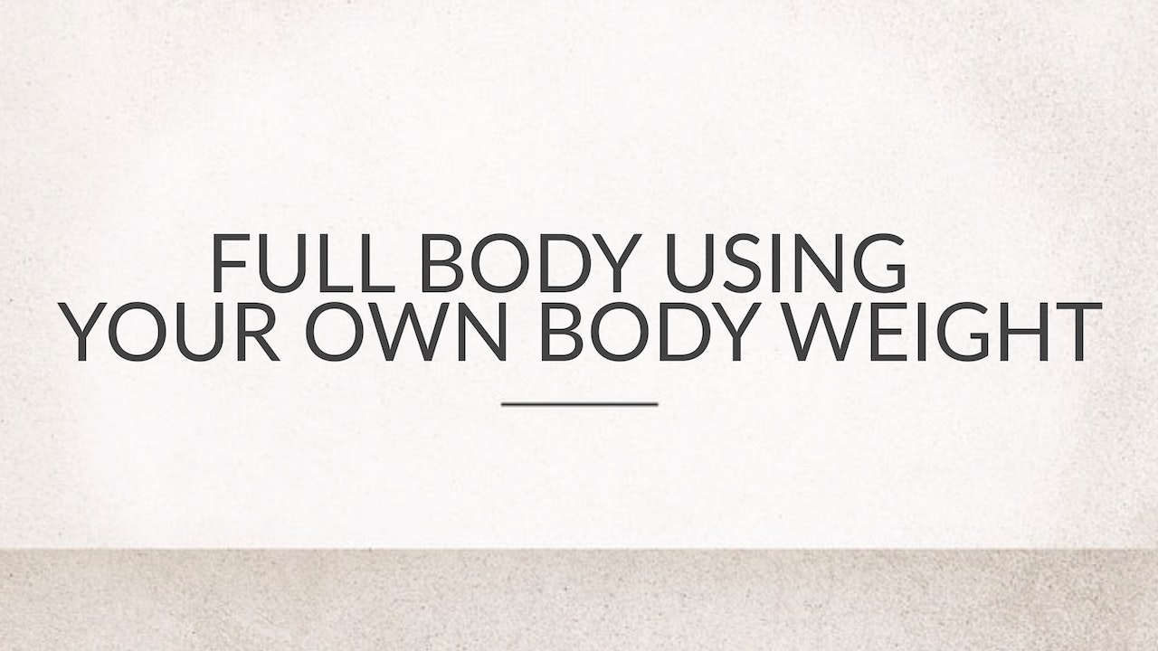 Full Body Using Your Own Body Weight