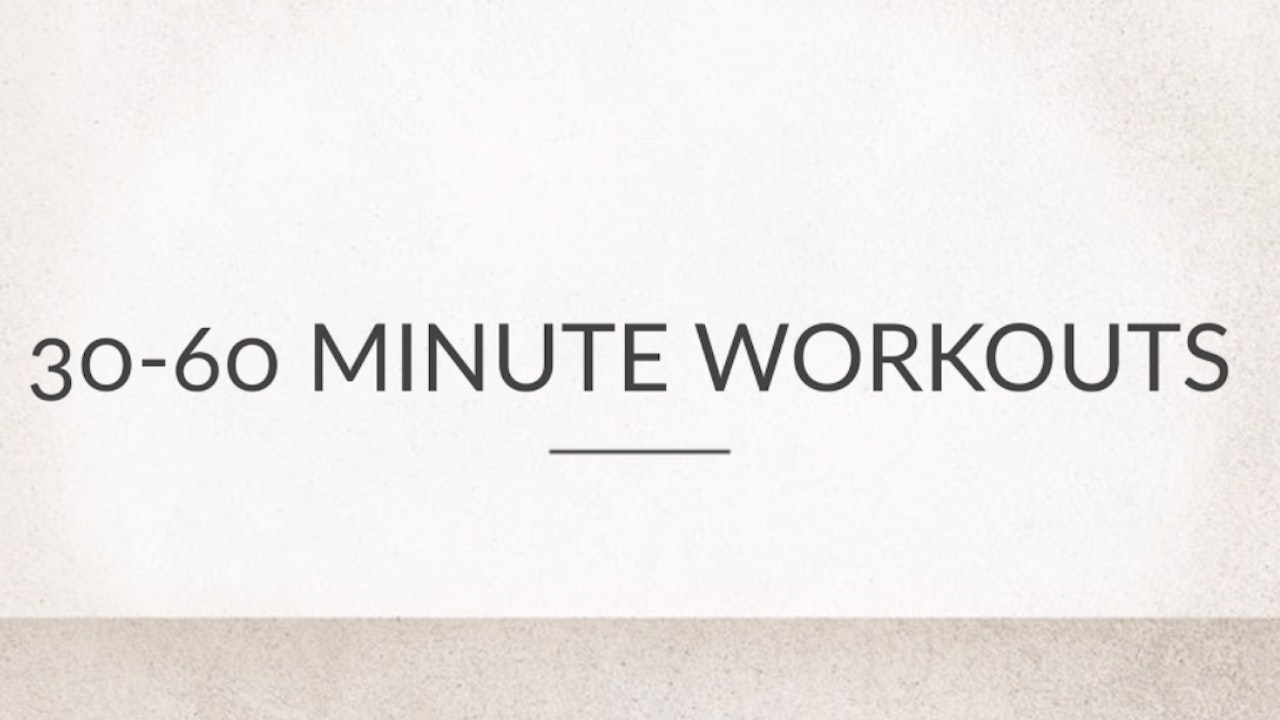 30-60 Minute Workouts
