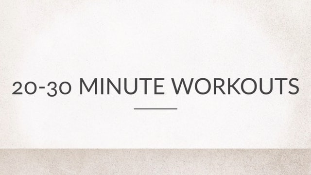 20-30 Minute Workouts
