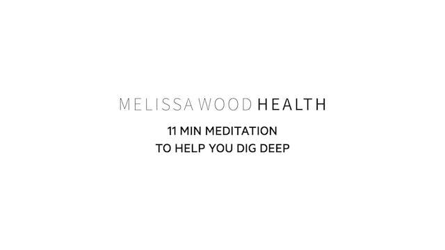 11 Min Meditation to Help You Dig Deep