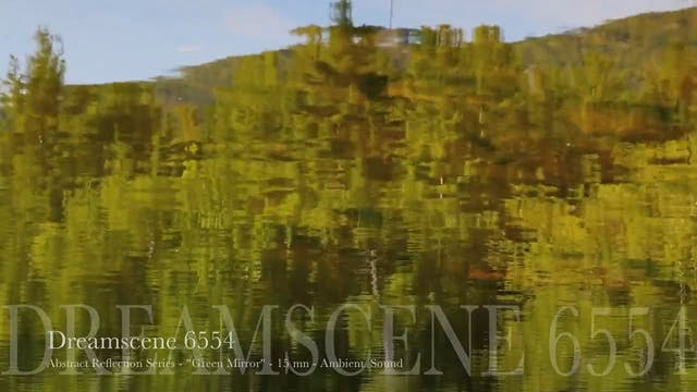 "DS6554 - Abstract Reflection Series - ""Green Mirror"" - 15mn - Full HD"