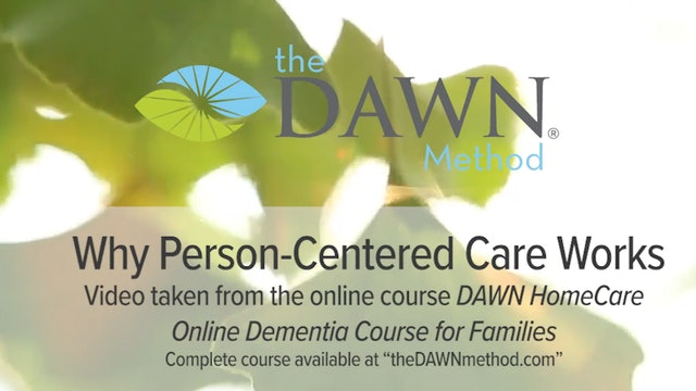 """""""Why Person-centered Care Works""""-The DAWN Method-S5232"""