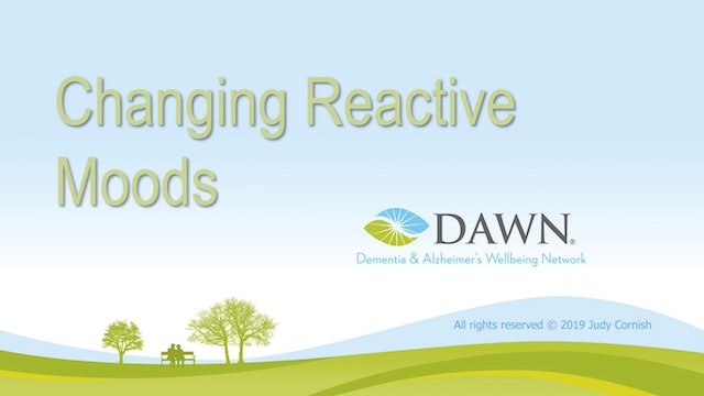 """""""Changing Reactive Moods""""-The DAWN Method-S5233"""