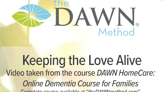 """""""Keeping the Love Alive""""-The DAWN Method-S5230"""
