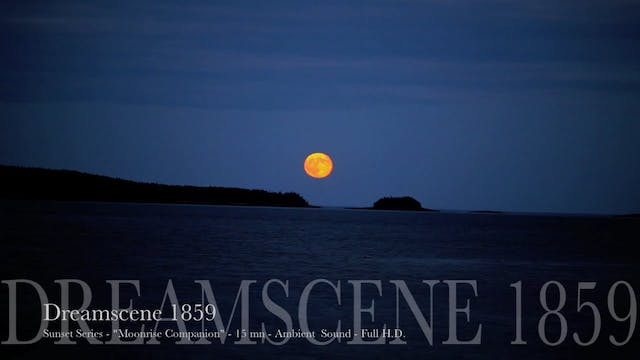 "DS1859 - Sunset Series - ""Moonrise Companion"" - 15mn - Full HD"