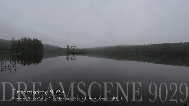 "DS9029 - Nature Series - ""Wide Misty Morning"" - 15mn - Full HD"