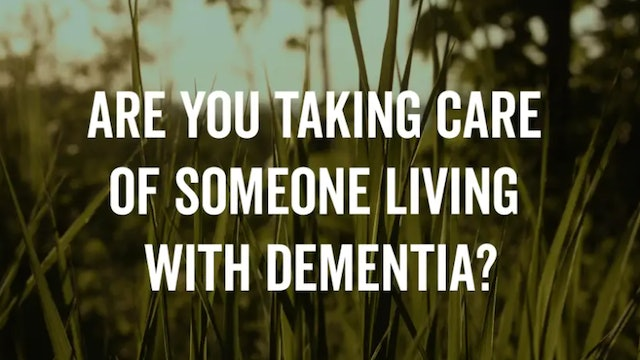 """""""Are you Taking Care of Someone with Dementia?"""""""
