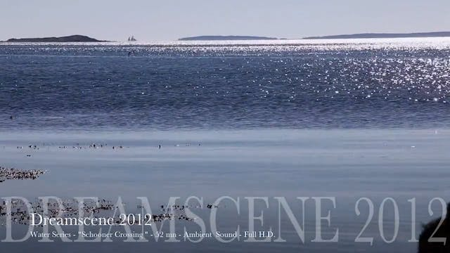 "DS2012 - Water Series - ""Schooner Crossing"" - 15mn - Full HD"