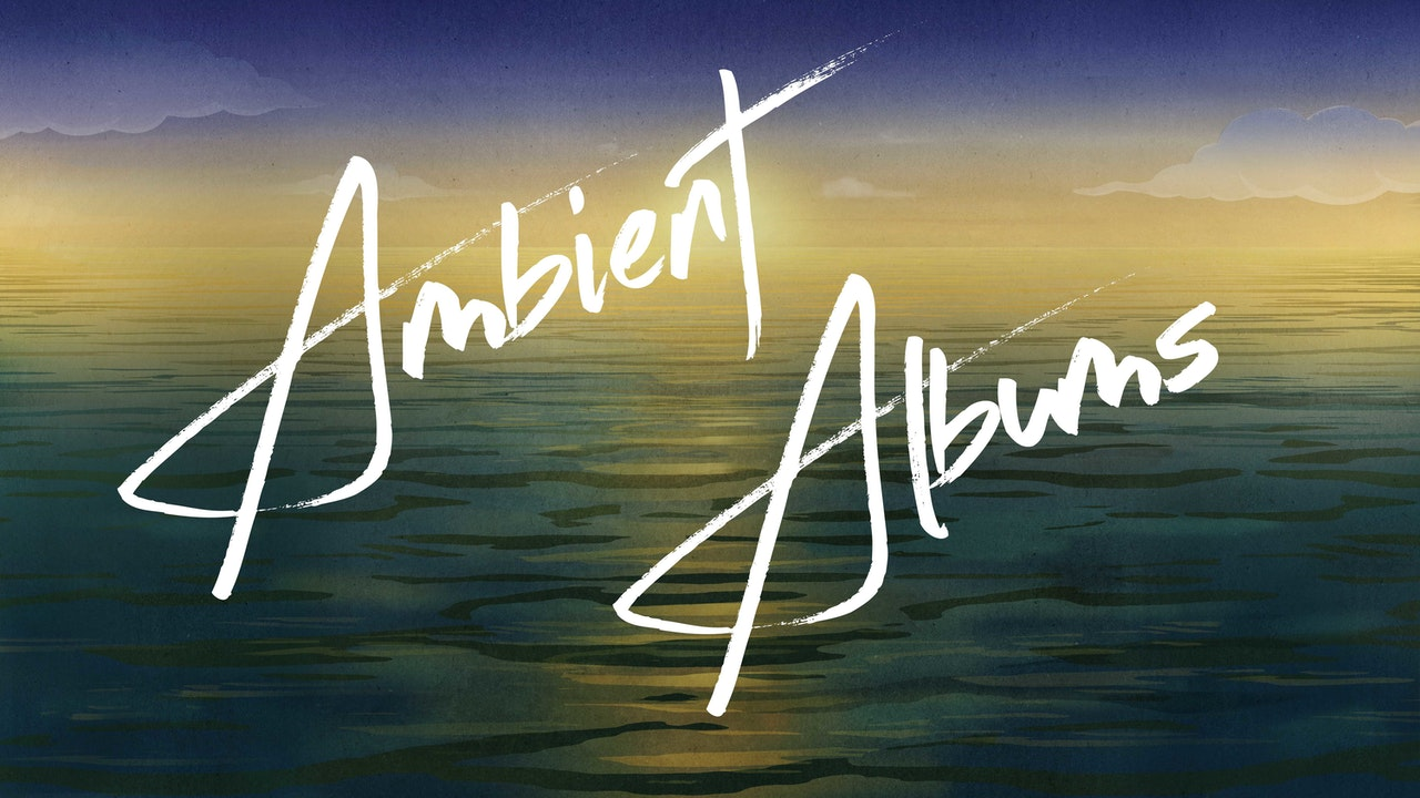 Ambient Albums