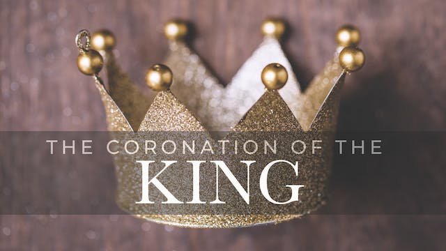 The Coronation of the King  | Daniel ...