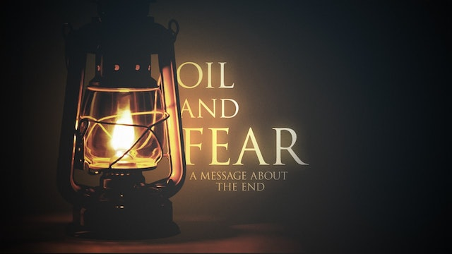 The Parable Series: Fear and Oil