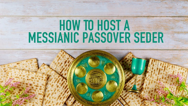 How To Host a Messianic Passover Seder | Monte Judah