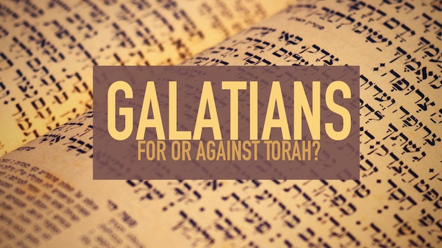 Galatians | For Or Against Torah?