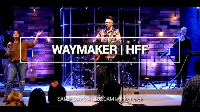 WayMaker | Live Worship | HFF