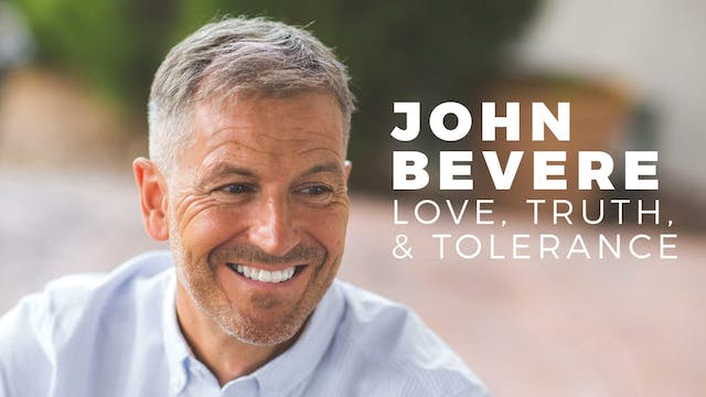 Love, Truth, and Tolerance | John Bevere