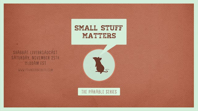 The Parable Series: Small Stuff Matters