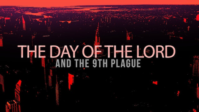 The Day of the Lord & The 9th Plague | Valerie Moody
