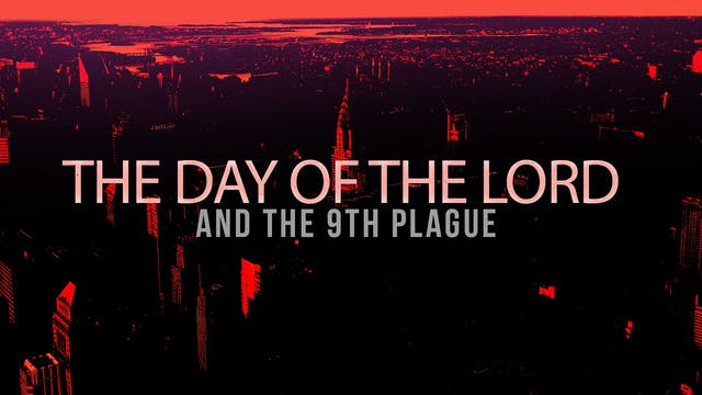 The Day of the Lord & The 9th Plague ...