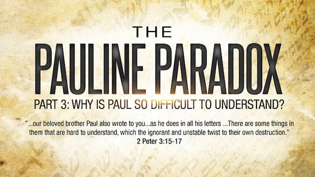 "The Pauline Paradox Series - Part 3 ""..."