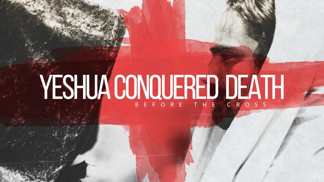 Yeshua Conquered Death Before the Cross | Chris Franke