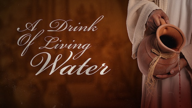 A Drink of Living Water | David Wilber