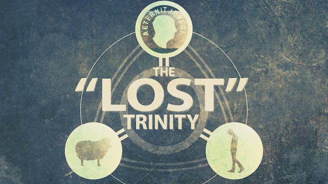 The Parable Series: The Lost Trinity