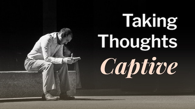 ╫ Taking Every Thought Captive