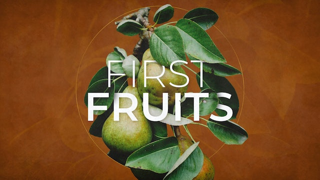 First Fruits | Ephraim Judah