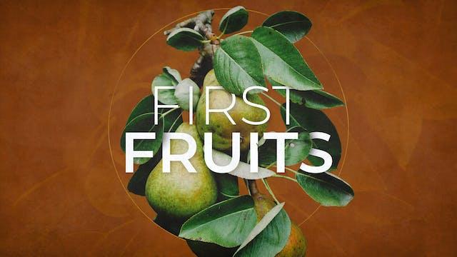 First Fruits | Ephraim Judah
