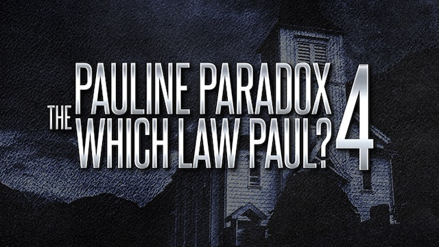 """The Pauline Paradox Part 4 -  """"Which Law Paul?"""""""